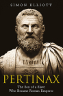 Pertinax: The Son of a Slave Who Became Roman Emperor Cover Image