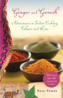 Ginger and Ganesh: Adventures in Indian Cooking, Culture, and Love Cover Image
