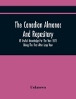 The Canadian Almanac And Repository Of Useful Knowledge For The Year 1871 Being The First After Leap Year Cover Image