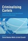 Criminalising Cartels: Critical Studies of an International Regulatory Movement Cover Image