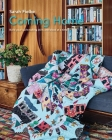 Coming Home Quilt Pattern with instructional videos Cover Image
