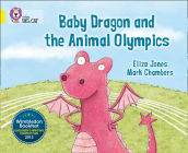 Baby Dragon and the Animal Olympics (Collins Big Cat) Cover Image