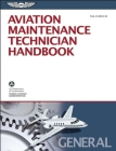 Aviation Maintenance Technician Handbook: General: FAA-H-8083-30 Cover Image