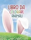 Libro da colorare animali: Incredibile libro da colorare con animali e mostri per il relax Cover Image