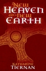 A New Heaven and A New Earth: St Cuthbert and the Conquest of the North Cover Image