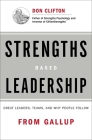 Strengths Based Leadership: Great Leaders, Teams, and Why People Follow Cover Image