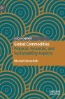 Global Commodities: Physical, Financial, and Sustainability Aspects Cover Image
