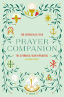 The Catholic All Year Prayer Companion: The Liturgical Year in Practice Cover Image