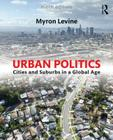 Urban Politics: Cities and Suburbs in a Global Age Cover Image
