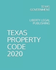 Texas Property Code 2020: Liberty Legal Publishing Cover Image