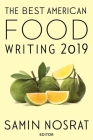 The Best American Food Writing 2019 (The Best American Series ®) Cover Image