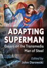 Adapting Superman: Essays on the Transmedia Man of Steel Cover Image