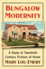 Bungalow Modernity: A Study of Twentieth Century Fictions of Home Cover Image