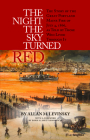 The Night the Sky Turned Red: The Story of the Great Portland Maine Fire of July 4th 1866 as Told by Those Who Lived Through It Cover Image