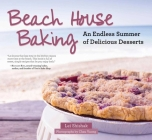 Beach House Baking: An Endless Summer of Delicious Desserts Cover Image