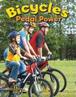 Bicycles: Pedal Power (Vehicles on the Move #11) Cover Image