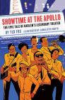 Showtime at the Apollo: The Epic Tale of Harlem's Legendary Theater Cover Image