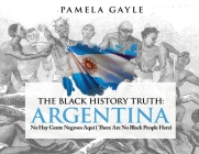 The Black History Truth: Aquí no hay negroes - There are no Blacks here Cover Image