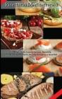 Ricettario Mediterraneo: Il Meglio Della Cucina Italiana Raccolta In Un Unico Ricettario; Ricette Semplici E Gourmet Cover Image