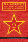 Pla Influence on China's National Security Policymaking Cover Image