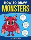 How To Draw Monsters: An Easy Step-by-Step Guide for Kids Cover Image
