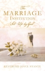 THE MARRIAGE INSTITUTION 'Set Up By God' Cover Image