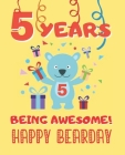 5 Years Being Awesome: Cute Birthday Party Coloring Book for Kids - Animals, Cakes, Candies and More - Creative Gift - Five Years Old - Boys Cover Image