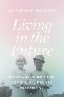 Living in the Future: Utopianism and the Long Civil Rights Movement Cover Image