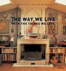 The Way We Live With the Things We Love Cover Image