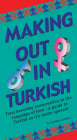 Making Out in Turkish: (Turkish Phrasebook) Cover Image