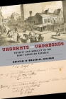 Vagrants and Vagabonds: Poverty and Mobility in the Early American Republic (Early American Places #7) Cover Image