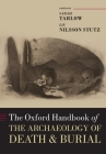 The Oxford Handbook of the Archaeology of Death and Burial (Oxford Handbooks) Cover Image