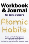 Journal and Workbook for James Clear's Atomic Habits: Chapter-by-Chapter Highlights and Key Points plus Custom-Designed Workbook Pages - All the Tools Cover Image