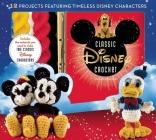 Disney Classic Crochet (Crochet Kits) Cover Image