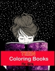 Teen Coloring Books For Girls: Fun, Anti-Stress Coloring Book Cover Image