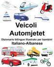 Italiano-Albanese Veicoli/Automjetet Dizionario bilingue illustrato per bambini Cover Image
