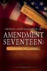 Amendment Seventeen: A Blessing? Or a Curse? Cover Image