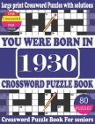 You Were Born in 1930: Crossword Puzzle Book: Crossword Games for Puzzle Fans & Exciting Crossword Puzzle Book for Adults With Solution Cover Image