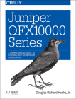 Juniper Qfx10000 Series: A Comprehensive Guide to Building Next-Generation Data Centers Cover Image