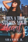 When A Thug Steals Your Heart: (Re-Release of Loving My Mr. Wrong) Cover Image
