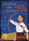 Chapter After Chapter: Discover the Dedication & Focus You Need to Write the Book of Your Dreams Cover Image