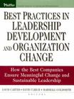 Best Practices in Leadership Development and Organization Change: How the Best Companies Ensure Meaningful Change and Sustainable Leadership (J-B Us Non-Franchise Leadership #18) Cover Image