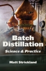 Batch Distillation: Science and Practice Cover Image