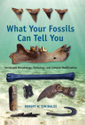 What Your Fossils Can Tell You: Vertebrate Morphology, Pathology, and Cultural Modification Cover Image