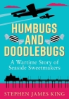 Humbugs and Doodlebugs: A wartime story of seaside sweetmakers Cover Image