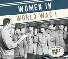 Women in World War I (Essential Library of World War I) Cover Image