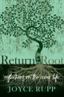 Return to the Root: Reflections on the Inner Life Cover Image