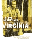 Virginia Slave Narratives: Slave Narratives from the Federal Writers' Project 1936-1938 Cover Image