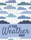 5 Year Weather Diary: Undated Weather Log Notebook Cover Image