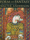 Form and Fantasy: The Block Prints of Walter Anderson Cover Image